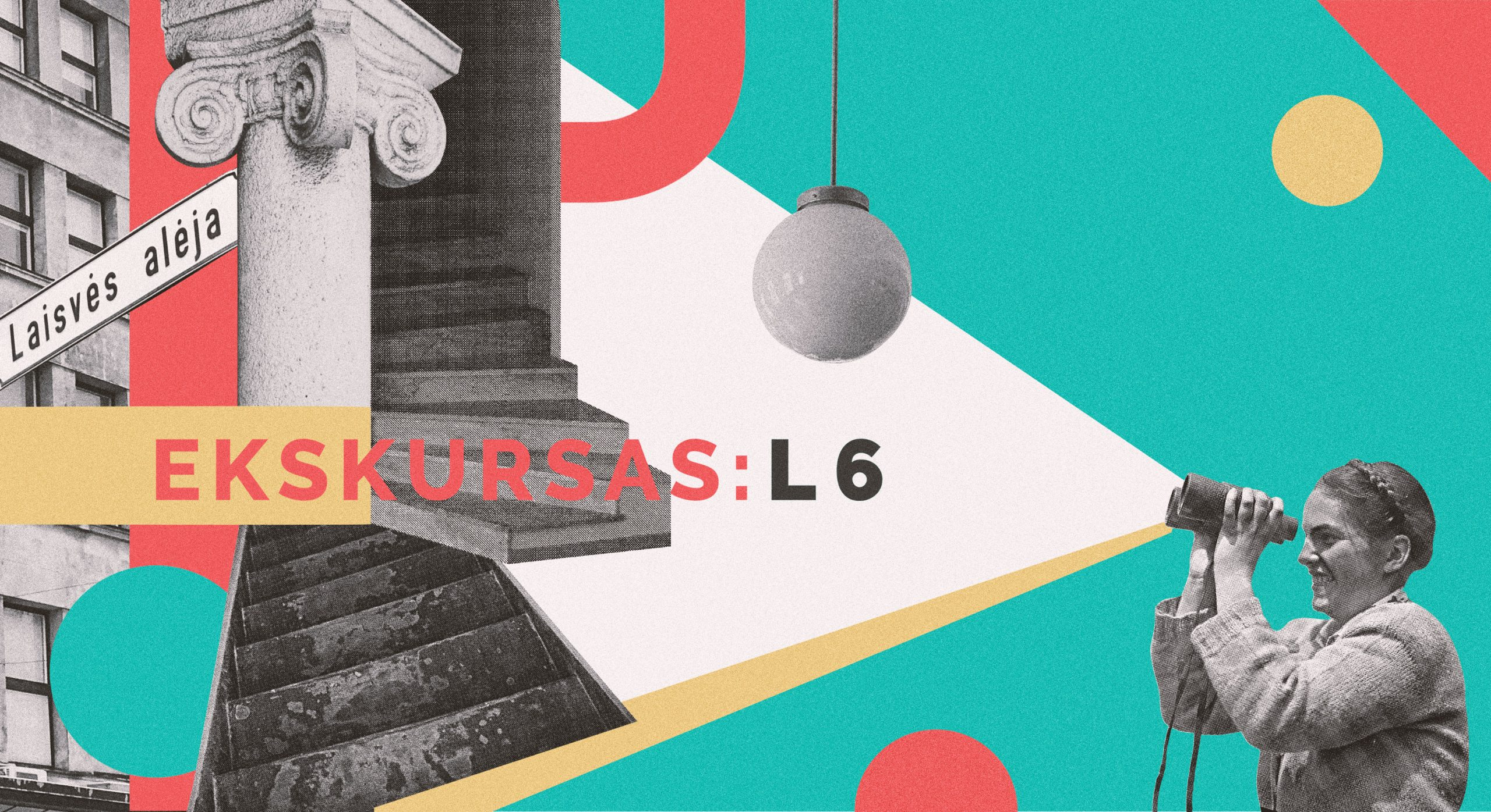 Liepos 6-oji [L6] ekskursijų festivalis – grįžta!