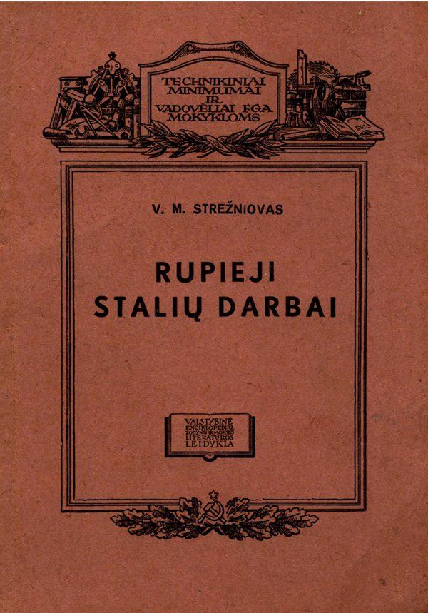 V. M. Strežniovas Rupieji stalių darbai 1948